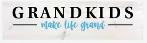 Grandkids make life grand B